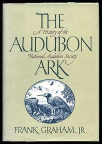 The Audubon Ark: A History of the National Audubon Society