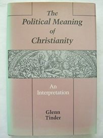 The Political Meaning of Christianity: An Interpretation