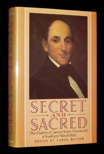 Secret and Sacred: The Diaries of James Henry Hammond