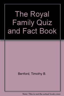 The Royal Family Quiz & Fact Book
