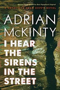 I Hear the Sirens in the Street: A Detective Sean Duffy Novel The Troubles Trilogy