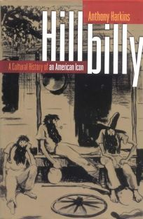 HILLBILLY: The Cultural History of an American Icon