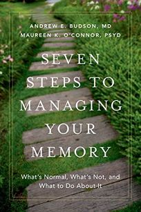Seven Steps to Managing Your Memory: What's Normal