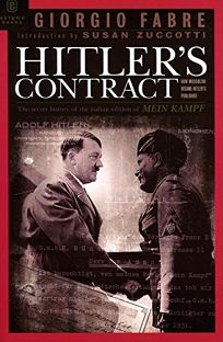 Hitlers Contract: How Mussolini Became Hitlers Publisher. The Italian Edition of Mein Kampf