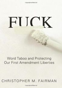 Fuck: Word Taboo and Protecting Our First Amendment Liberties