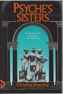 Psyches Sisters: Reimagining the Meaning of Sisterhood