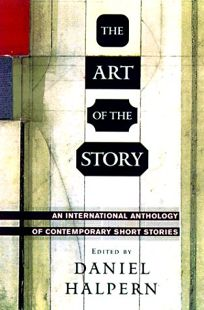 The Art of the Story: Short Stories by Contemporary International Writers