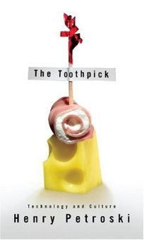 The Toothpick: Technology and Culture