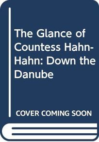 The Glance of Countess Hahn-Hahn: Down the Danube