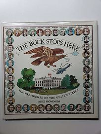 The Buck Stops Here: The Presidents of the United States