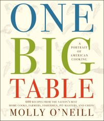 One Big Table: 800 Recipes from the Nations Best Home Cooks
