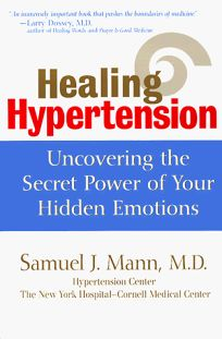 Healing Hypertension: Uncovering the Secret Power of Your Hidden Emotions