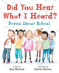 Did You Hear What I Heard? Poems About School