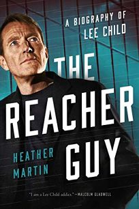 The Reacher Guy: The Authorized Biography of Lee Child