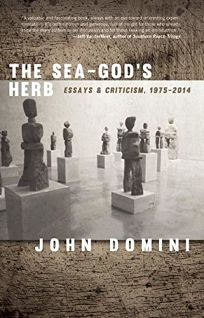 The Sea-Gods Herb: Essays & Criticism