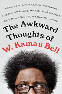 The Awkward Thoughts of W. Kamau Bell: Tales of a 64
