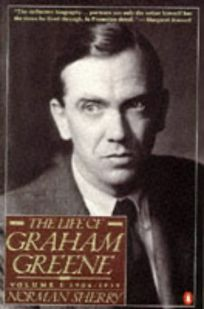 The Life of Graham Greene the Life of Graham Greene: Volume I: 1904-1939 Volume I: 1904-1939