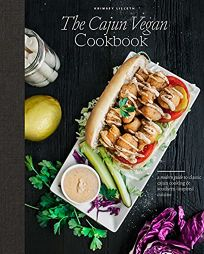 The Cajun Vegan Cookbook: A Modern Guide to Classic Cajun Cooking and Southern-Inspired Cuisine