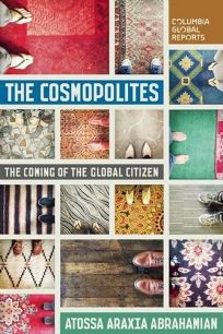 The Cosmopolites: The Coming of the Global Citizen