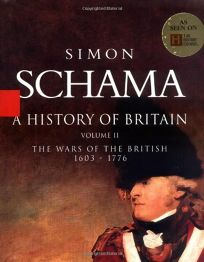 A HISTORY OF BRITAIN: Volume II: The Wars of the British 1603–1776