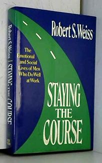 Staying the Course: The Emotional and Social Lives of Men Who Do Well at Work