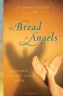 The Bread of Angels: A Memoir of Love and Faith in Damascus