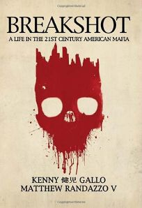 Breakshot: A Life in the 21st Century American Mafia