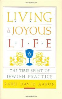 Living a Joyous Life: The Spirit of Jewish Practice