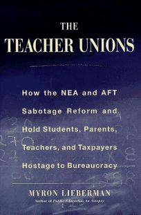 The Teacher Unions: How the NEA and the Aft Suffocate Reform
