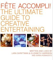 Faate Accompli!: The Ultimate Guide to Creative Entertaining