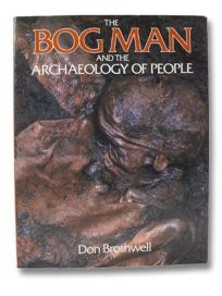 The Bog Man and the Archaeology of People