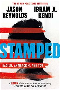 Stamped: Racism, Antiracism, and You: A Remix of the National Book Award-Winning 'Stamped from the Beginning'