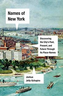 Names of New York: Discovering the City's Past