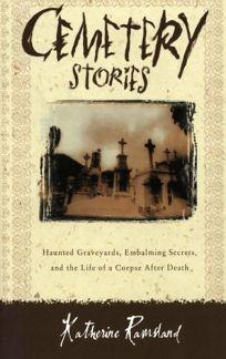 CEMETERY STORIES: Creepy Graveyards