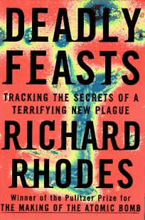 Deadly Feasts: The Prion Controversy and the Publics Health