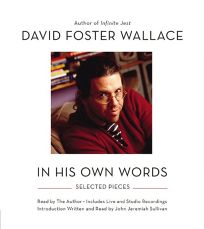 David Foster Wallace: His Own Words