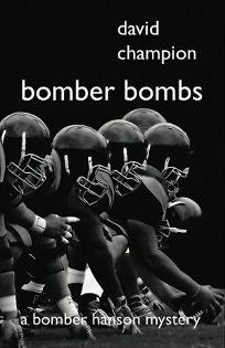 Bomber Bombs: The Ninth Bomber Hanson Mystery