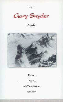 The Gary Snyder Reader 1952-1998: Prose
