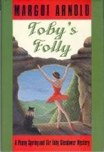 Tobys Folly: A Penny Spring and Sir Toby Glendower Mystery