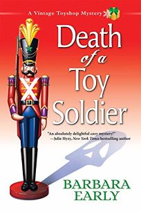 Death of a Toy Soldier: A Vintage Toy Shop Mystery