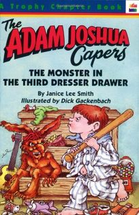 The Monster in the Third Dresser Drawer: And Other Stories about Adam Joshua