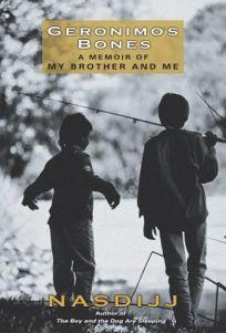 GERONIMOS BONES: A Memoir of My Brother and Me