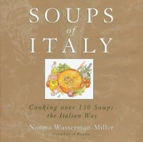 Soups of Italy: Cooking Over 175 of the Best Italian Soups