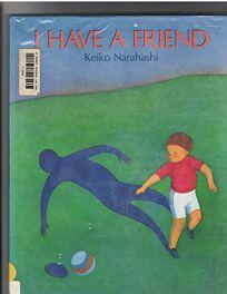 I Have a Friend: Keiko Narahashi