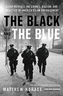 The Black and the Blue: A Cop Reveals the Crimes