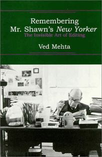 Remembering Mr. Shawns New Yorker: The Invisible Art of Editing