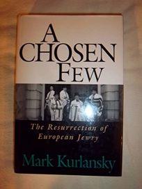 Chosen Few: The Resurrection of European Jewry