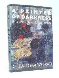 A Painter of Darkness: 2leon Golub and His Times