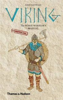 Viking: The Norse Warrior's Unofficial Manual