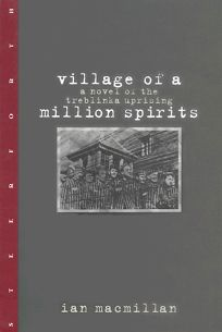 Village of a Million Spirits: A Novel of the Treblinka Uprising